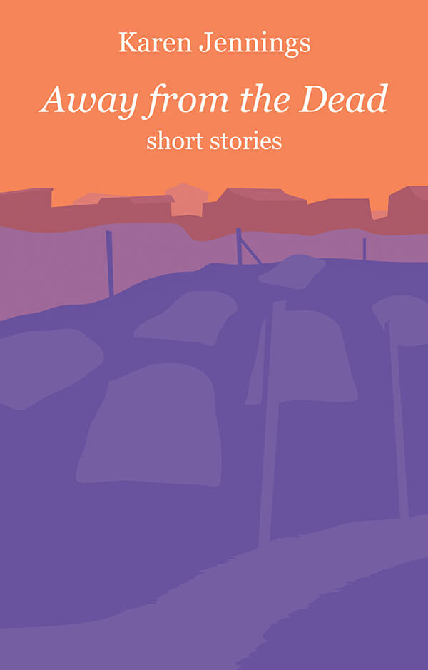 Development a short story from Away from the Dead by Karen Jennings